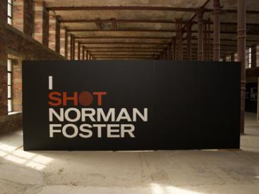 I Shot Norman Foster Exhibition