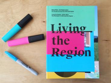 Living the Region Rhine-Main The Redesign of a Metropolitan Region
